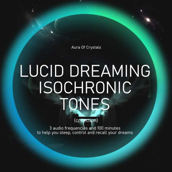 Lucid Dreaming Isochronic Tones, Healing Frequencies, Healing Tones & Sound Therapy